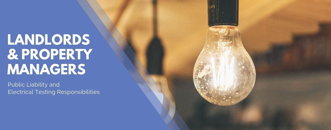 Landlord Public Liability and Electrical Testing Responsibilities